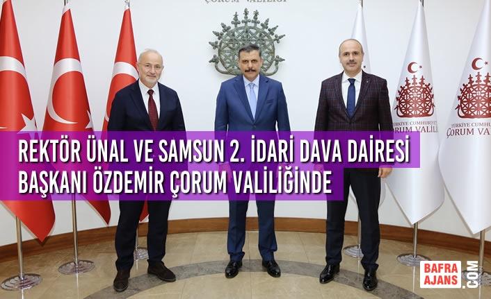 Rektör Ünal ve Samsun 2. İdari Dava Dairesi Başkanı Özdemir Çorum Valiliğinde
