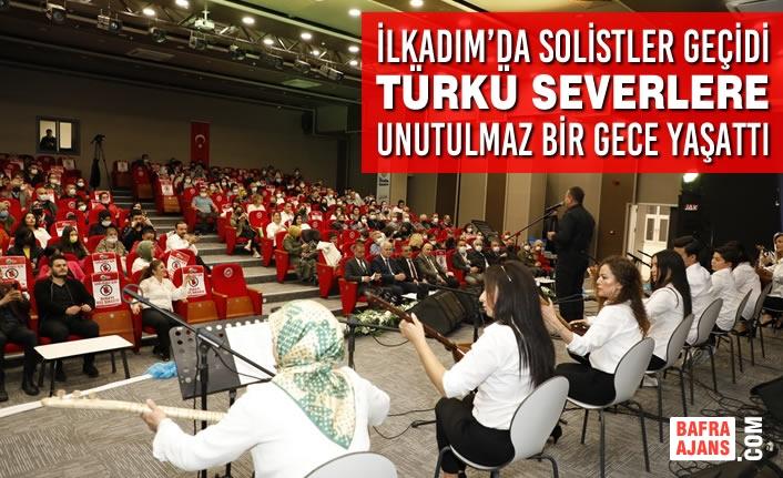 İlkadım'da Solistler Geçidi Türkü Severlere Unutulmaz Bir Gece Yaşattı
