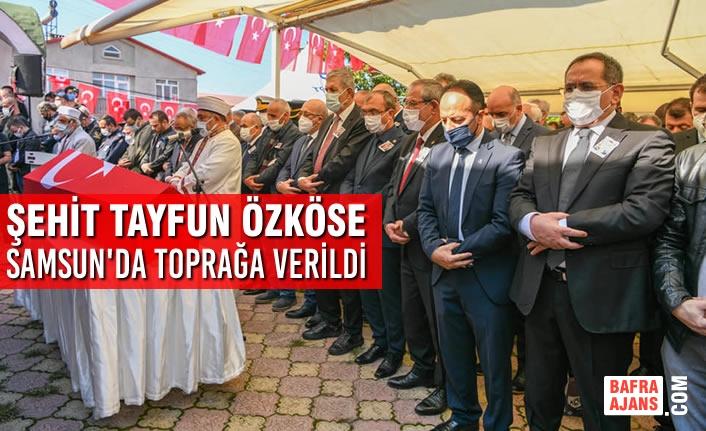 Şehit Tayfun Özköse Samsun'da Toprağa Verildi