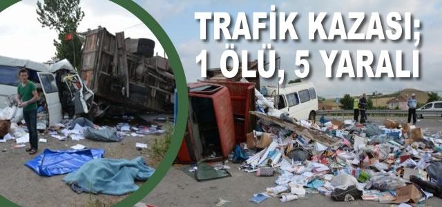 Alaçam'da Trafik Kazası; 1 Ölü 5 Yaralı