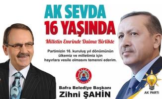 """Başkan Şahin; """"Partimizin 16. Yılının Sevincini Yaşıyoruz"""""""