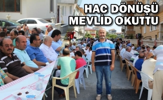 Ahmet Dursun; Hac Dönüşü Mevlid Okuttu