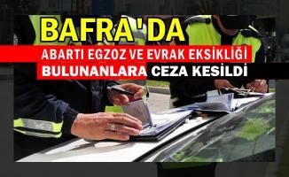 Bafradaki Trafik Uygulamasında Sürücülere Ceza Yağdı