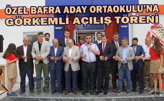 Özel Bafra Aday Ortaokulu'na Görkemli Açılış Töreni
