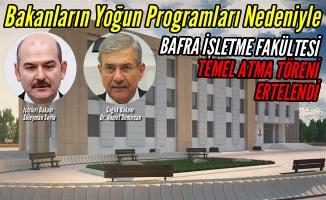 Bafra İşletme Fakültesi Temel Atma Töreni Ertelendi