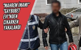 """FETÖ'nün """"Mahrem İmamı"""" """"Gaybubet Evi""""nden Çıkarken Yakalandı"""
