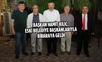 Başkan Kılıç, Eski Belediye Başkanlarıyla Biraraya Geldi