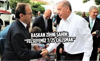 """Başkan Şahin: """"Felsefemiz 7/25 Çalışmak"""""""