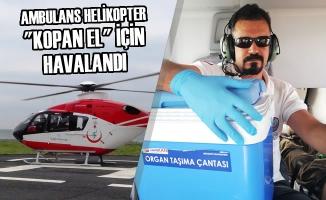 """Ambulans Helikopter """"Kopan El"""" İçin Havalandı"""