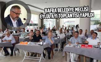 Bafra Belediye Meclisi Eylül Ayı Toplantısı Yapıldı