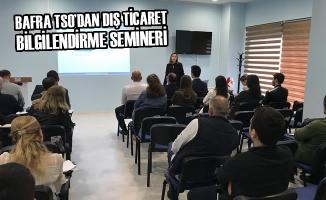 Bafra TSO'dan Dış Ticaret Bilgilendirme Semineri