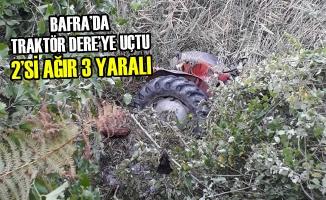 Bafra'da Traktör Dere'ye Uçtu 2'si Ağır 3 Yaralı