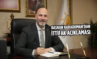 Başkan Karaduman'dan İttifak Açıklaması