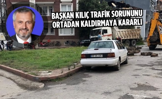 Başkan Kılıç Trafik Sorununu Ortadan Kaldırmaya Kararlı