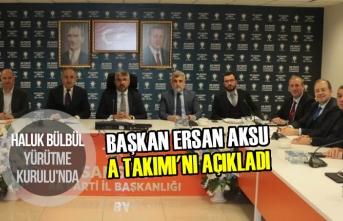 Başkan Ersan Aksu A Takımı'nı Açıkladı