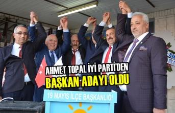Ahmet Topal, İYİ Parti'den Başkan Adayı Oldu