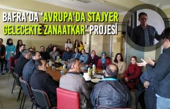 Bafra'da 'Avrupa'da Stajyer Gelecekte Zanaatkar' Projesi