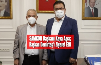 SAMKON Başkanı Kaya Aşcı; Başkan Demirtaş'ı Ziyaret Etti