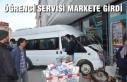 Öğrenci Servisi Markete Girdi