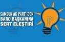 Samsun AK Parti'den Baro Başkanına Sert Eleştiri