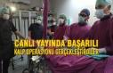 Canlı Yayında Başarılı Kalp Operasyonu Gerçekleştirdiler