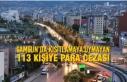 Samsun'da Kısıtlamaya Uymayan 113 Kişiye Para...