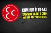 Cumhur İttifakı; Samsun'da İki İlçede MHP'den Aday Gösterecek