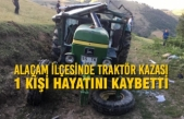 Alaçam İlçesinde Traktör Kazası: 1 Ölü