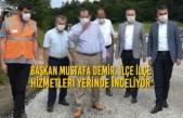 Başkan Demir, İlçe İlçe Hizmetleri Yerinde İnceliyor