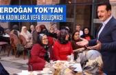 Erdoğan Tok'tan Ak Kadınlarla Vefa Buluşması