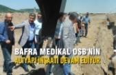 Bafra Medikal OSB'nin Altyapı İnşaatı Devam Ediyor