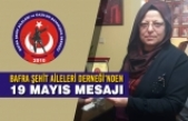 Bafra Şehit Aileleri Derneği'nden 19 Mayıs Mesajı