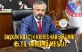Başkan Kılıç'ın Kıbrıs Harekâtının 45.Yıl Dönümü Mesajı