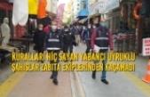 Kuralları Hiç Sayan Yabancı Uyruklu Şahıslar Zabıta Ekiplerinden Kaçamadı