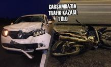 Çarşamba'da Trafik Kazası: 1 Ölü