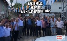 """Bekir Keleş, """"AK Parti, Bir Millet Hareketidir"""""""