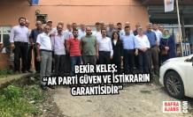 """Bekir Keleş: """"AK Parti Güven Ve İstikrarın Garantisidir"""""""