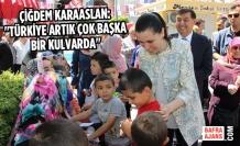 """Çiğdem Karaaslan:""""Türkiye Artık Çok Başka Bir Kulvarda"""""""