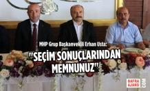 """Erhan Usta: """"Seçim Sonuçlarından Memnunuz"""""""