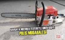 Kavgaya Motorlu Testereyle Giden Kişiye Polis Müdahalesi