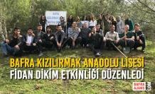 Bafra Kızılırmak Anadolu Lisesi Fidan Dikim Etkinliği Düzenledi