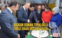 Başkan Topaloğlu Türkçe Sokağı Açılışına Katıldı