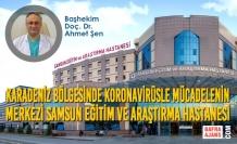 Karadeniz Bölgesinde Koronavirüsle Mücadelenin Merkezi Samsun Eğitim Ve Araştırma Hastanesi