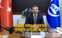 Başkan Kemal Şahin'den 19 Mayıs Kutlama Mesajı