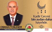 Başkan Osman Tosuner'den Kadir Gecesi Mesajı