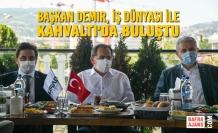 Başkan Demir, İş Dünyası İle Kahvaltıda Buluştu