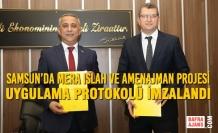 Samsun'da Mera Islah ve Amenajman Projesi Uygulama Protokolü İmzalandı
