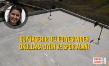 Büyükşehir Belediyesi'nden Okullara Oyun Ve Spor Alanı