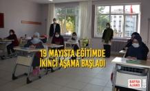 19 Mayısta Eğitimde İkinci Aşama Başladı