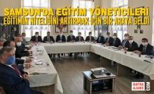 Samsun'da Eğitim Yöneticileri Eğitimin Niteliğini Artırmak İçin Bir Araya geldi